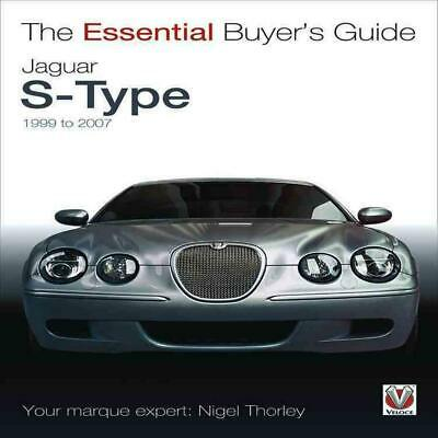Jaguar S-Type - 1999 to 2007: The Essential Buyer's Guide by Nigel Thorley (Engl