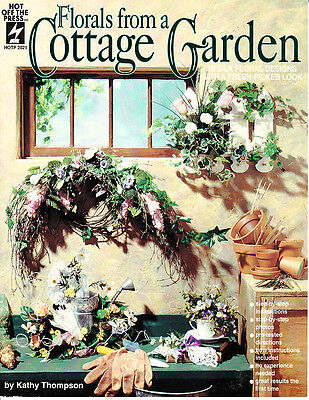 Kathy Thompson : FLORALS FROM A COTTAGE GARDEN Floral Craft Book - OOPS!