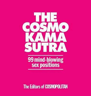 The Expanded Cosmo Kama Sutra: 99 Mind-Blowing Sex Positions by Cosmopolitan (En