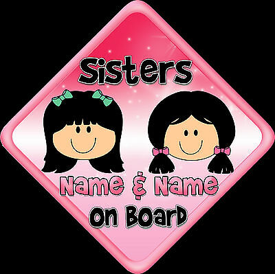 New Personalised Sisters On Board Baby on Board Car window sign Black Hair Pink