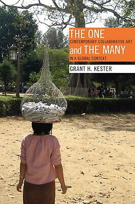 The One and the Many: Contemporary Collaborative Art in a Global Context by Gran
