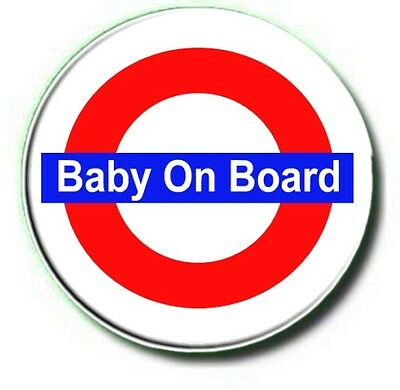 BABY ON BOARD BADGE..UNDERGROUND STYLE- LARGE 55mm BUTTON BADGE