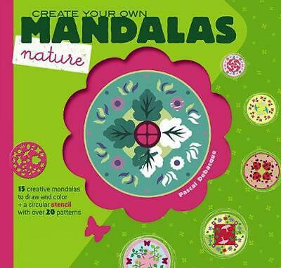 Create Your Own Mandalas: Nature by Pascal Debacque (English) Paperback Book Fre