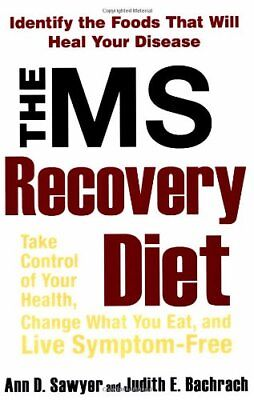 The MS Recovery Diet: Take Control, Change What You Eat and Live Symptom-free-An