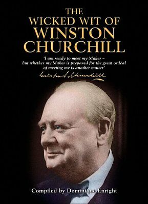 The Wicked Wit of Winston Churchill-Dominique Enright