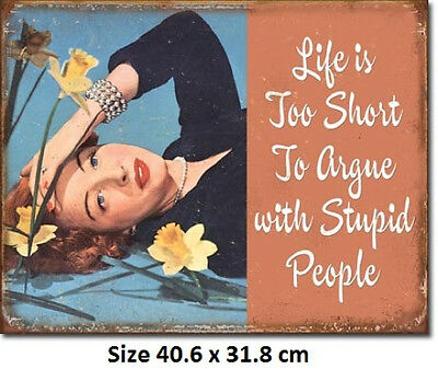 Life Is Too Short To Argue With Stupid People Tin Sign 1943  - Post Discounts