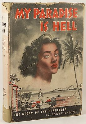 MY PARADISE IS HELL: THE STORY OF THE CARIBBEAN, 1948, W/ JACKET, Balink
