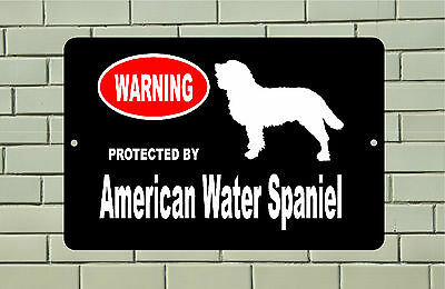 Warning Protected by American Water Spaniel dog breed metal aluminum sign
