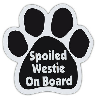 Dog Paw Shaped Magnets: SPOILED WESTIE ON BOARD | Dogs, Gifts, Cars, Trucks