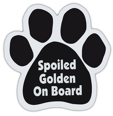 Dog Paw Shaped Magnets: SPOILED GOLDEN ON BOARD (RETRIEVER)   Dogs, Gifts, Cars