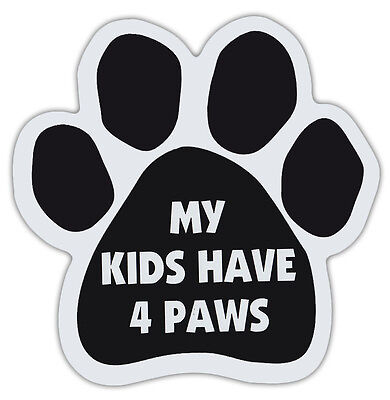 Dog Paw Shaped Magnets: MY KIDS HAVE 4 PAWS | Dogs, Gifts, Cars, Trucks