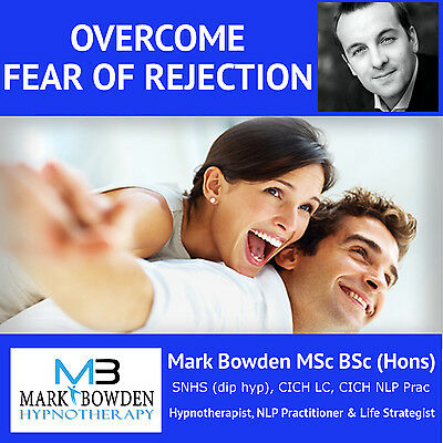 OVERCOME FEAR OF REJECTION HYPNOSIS CD - relationship dealing with rejected feel