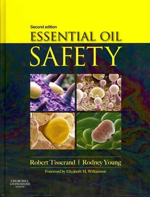 Essential Oil Safety: A Guide for Health Care Professionals- by Robert Tisserand