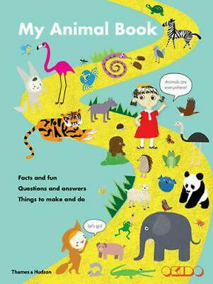 My Animal Book: Facts and Fun * Questions and Answers * Things to Make and Do by