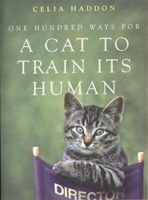 One Hundred Ways for a Cat to Train Its Human-Celia Haddon