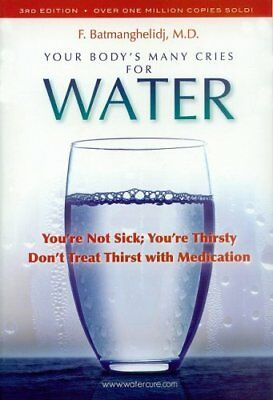 Your Body's Many Cries for Water-F. Batmanghelidj, M.D.