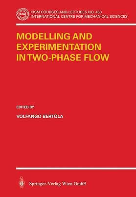 Modelling and Experimentation in Two-Phase Flow ~ Volfango B ... 9783211207574