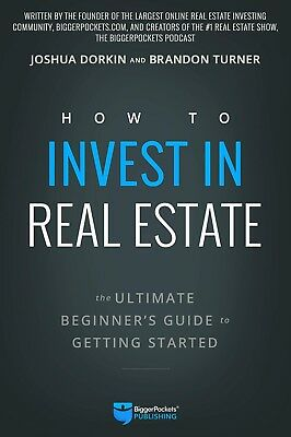 How to Invest in Real Estate The Ultimate Beginner's Guide by Brandon Turner