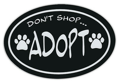 Oval Shaped Pet Magnets: DON'T SHOP, ADOPT (Dogs, Cats) | Cars, Trucks