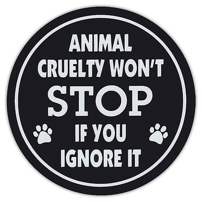 """4.75"""" Round Pet Magnets: STOP ANIMAL CRUELTY   DOG, CAT ABUSE   Cars, Trucks"""