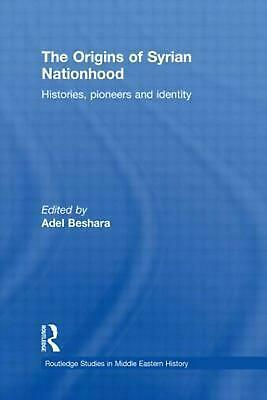 The Origins of Syrian Nationhood: Histories, Pioneers and Identity (English) Pap