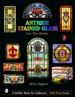 Antique Stained Glass Windows for the Home by Molly Higgins (English) Hardcover