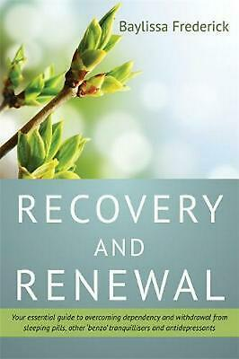 Recovery and Renewal: Your Essential Guide to Overcoming Dependency and Withdraw