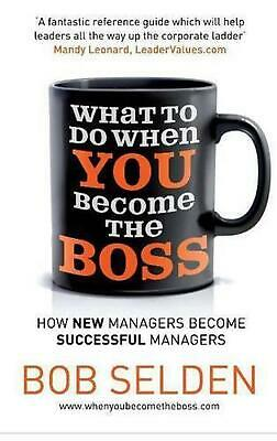 What to Do When You Become the Boss by Bob Selden Paperback Book Free Shipping!