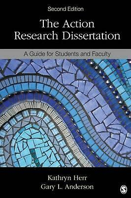 The Action Research Dissertation: A Guide for Students and Faculty by Gary L. An
