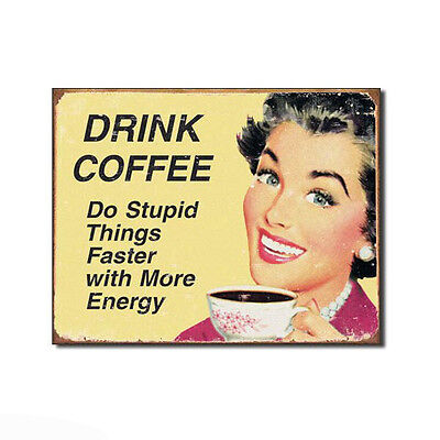 Coffee Do Stupid Things Faster Tin Sign Funny Quote Home Decor 16 x 12.5