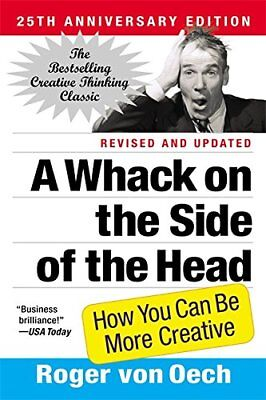 A Whack on the Side of the Head: How You Can be More Creative-Roger Von Oech