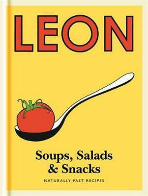Little Leon: Soups, Salads & Snacks: Naturally Fast Recipes by Leon Restaurants