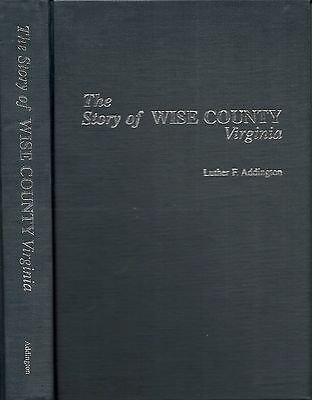 The Story of Wise County Virginia by Luther F. Addington