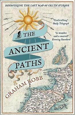 Ancient Paths: Discovering the Lost Map of Celtic Europe by Graham Robb Paperbac