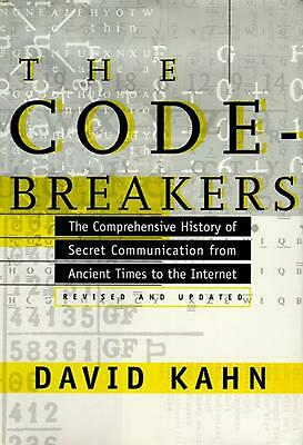 The Codebreakers: The Comprehensive History of Secret Communication from Ancient