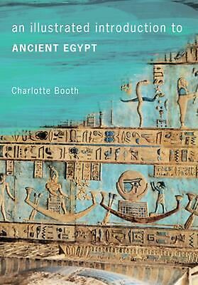 Illustrated Introduction to Ancient Egypt by Charlotte Booth (English) Paperback