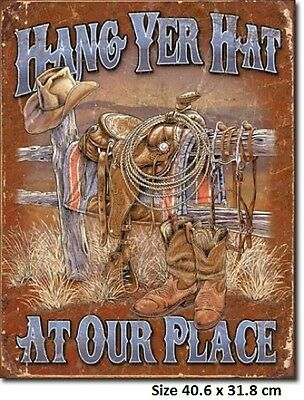 Hang Yer (Your) Hat At Our Place Western RUSTIC Metal Tin Sign 1703 Saddles Hat