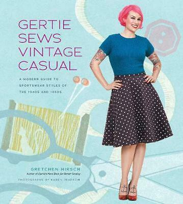 Gertie Sews Vintage Casual: A Modern Guide to Sportswear Styles of the 1940's an