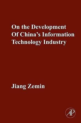 On the Development of China's Information Technology Industry - Zemin Jiang