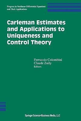 Carleman Estimates and Applications to Uniqueness and Control Theory PORTOFREI