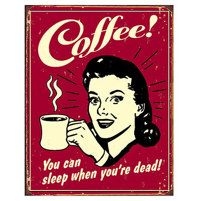 Coffee Sleep When Youre Dead Tin Sign Funny Quote Home Decor 12.5 x 16