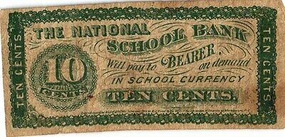 1872 The National School Bank 10 Cent School Currency Note