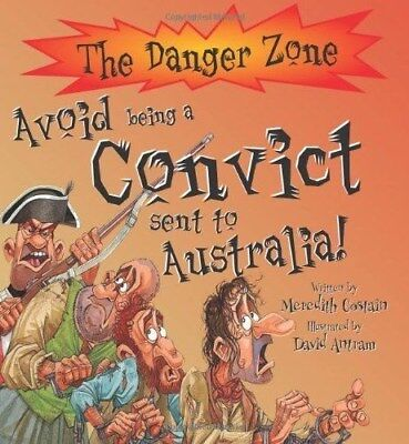 Avoid Being a Convict Sent to Australia!-Meredith Costain, David Antram