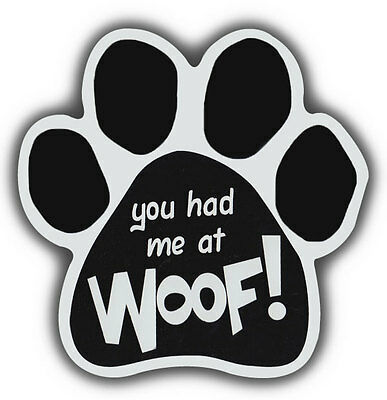 Dog Paw Shaped Magnets: YOU HAD ME AT WOOF | Cars, Trucks, Refrigerators