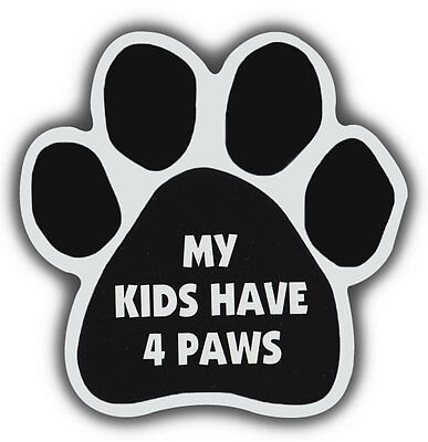 Dog/Cat Paw Shaped Magnets: MY KIDS HAVE 4 PAWS | Cars, Trucks, Refrigerators
