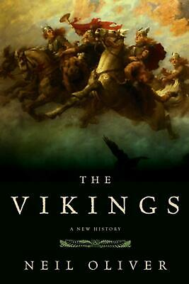 The Vikings: A New History by Neil Oliver Paperback Book (English)