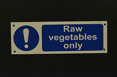 Raw Vegetables Only Sign Or Sticker 150mmx50mm Food & Hygiene Sink Catering Cafe