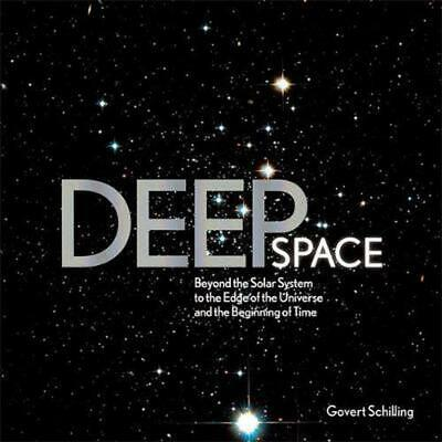 Deep Space: Beyond the Solar System to the End of the Universe and the Beginning