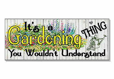 FUNNY It's a Gardening thing you wouldn't understand Sign plaque GIFT IDEA love