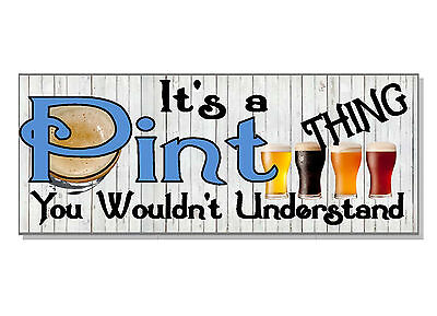 FUNNY It's a PINT thing you wouldn't understand Sign plaque GIFT IDEA beer lager